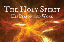 The Holy Spirit: His Person and Work Archives – Living Way
